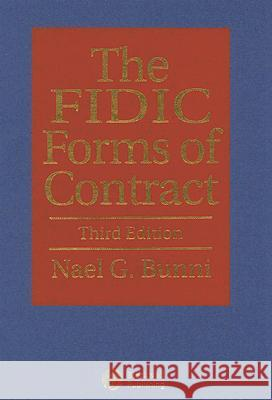 The FIDIC Forms of Contract Nael G. Bunni 9781405120319
