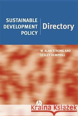 Sustainable Development Policy Directory W. Alan Strong Lesley Hemphill Alan Strong 9781405121507