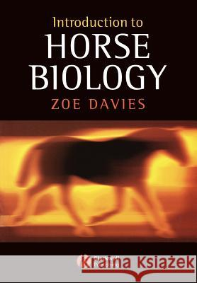 Introduction to Horse Biology Zoe Davies 9781405121620