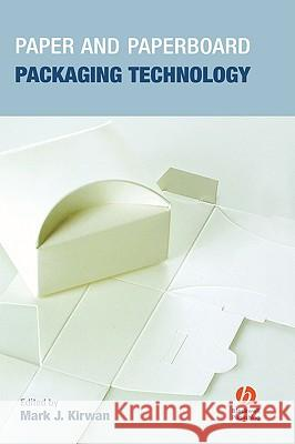 Paper and Paperboard Packaging Technology Mark J. Kirwan 9781405125031