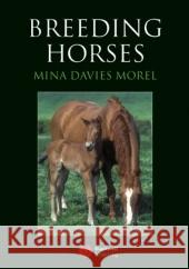 Breeding Horses: An Anthology Mina C. G. Davie 9781405129664