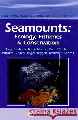 Seamounts: Ecology, Fisheries and Conservation Pitcher                                  T. J. Pitcher Paul Hart 9781405133432