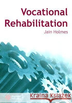 Vocational Rehabilitation Jain Holmes 9781405133647