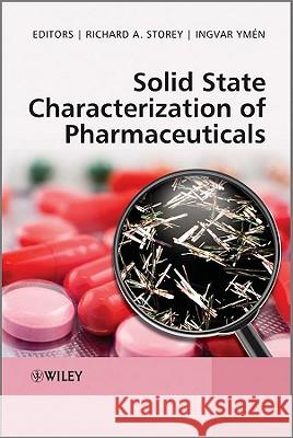 Solid State Characterization of Pharmaceuticals Richard Storey Paul Royall  9781405134941