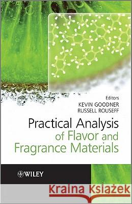 Practical Analysis of Flavor and Fragrance Materials Kevin Goodner Russell Rousseff  9781405139168