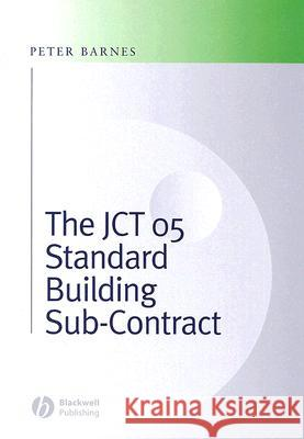 The JCT 05 Standard Building Sub-Contract Peter Barnes 9781405140485