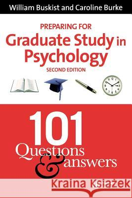 Preparing for Graduate Study in Psychology : 101 Questions and Answers William Buskist Caroline Burke 9781405140522