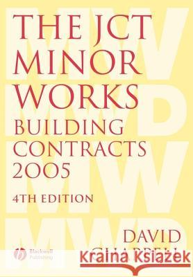 The JCT Minor Works Building Contracts 2005 David Chappell 9781405152716