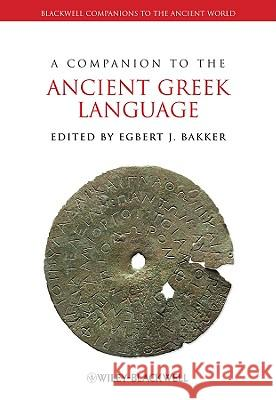 A Companion to the Ancient Greek Language Egbert J. Bakker 9781405153263