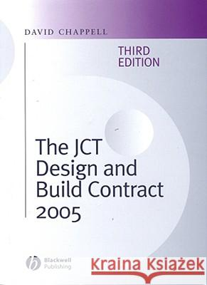 The Jct Design and Build Contract 2005 David Chappell 9781405159241