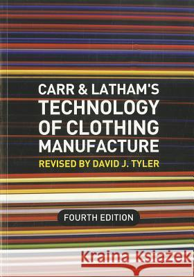 Carr and Latham's Technology of Clothing Manufacture  9781405161985