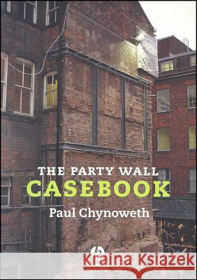 The Party Wall Casebook Paul Chynoweth 9781405163248