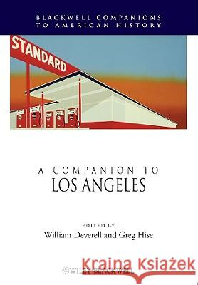 A Companion to Los Angeles William Deverell Greg Hise 9781405171274 JOHN WILEY AND SONS LTD