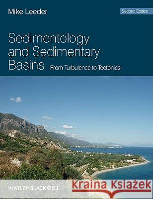Sedimentology and Sedimentary Basins: From Turbulence to Tectonics Professor Mike R Leeder   9781405177832