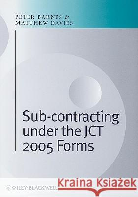 Subcontracting Under the JCT 2005 Forms Peter A. Barnes Matthew Davies 9781405177887