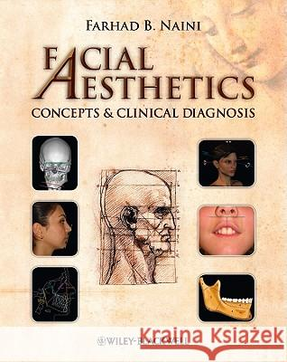 Facial Aesthetics: Concepts & Clinical Diagnosis Farhad B. Naini   9781405181921