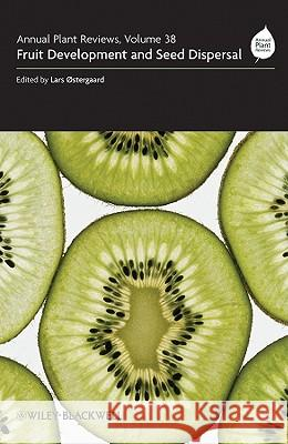 Annual Plant Reviews, Fruit Development and Seed Dispersal Lars Ostergaard   9781405189460