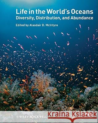 Life in the World's Oceans : Diversity, Distribution, and Abundance Alasdair McIntyre   9781405192972