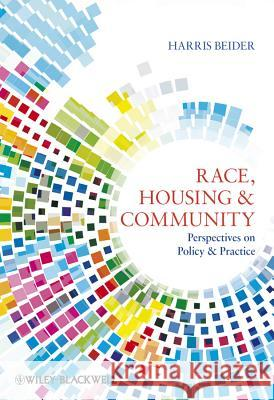 Race, Housing & Community: Perspectives on Policy & Practice Beider, Harris 9781405196963
