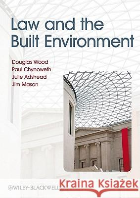 Law Built Environment Douglas Wood Paul Chynoweth Julie Adshead 9781405197601