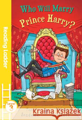 Who Will Marry Prince Harry? Tony Bradman 9781405278249
