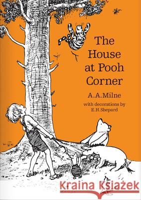House at Pooh Corner 90th Anniversary Edition A A Milne 9781405280846 Egmont UK Ltd