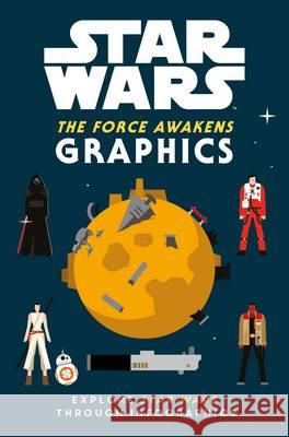 Star Wars the Force Awakens: Graphics  Lucasfilm Ltd 9781405285780