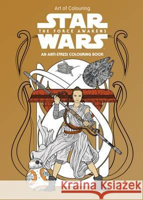 Star Wars Art of Colouring the Force Awakens  Lucasfilm Ltd 9781405285797