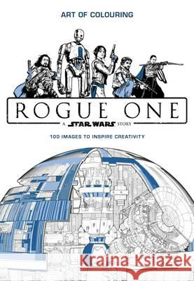 Star Wars Rogue One: Art of Colouring  Lucasfilm Ltd 9781405286374