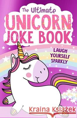 The Ultimate Unicorn Joke Book Egmont Publishing UK   9781405294331