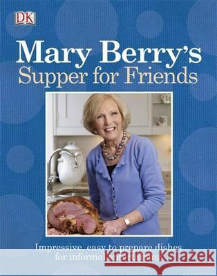 Mary Berry's Supper for Friends Mary Berry 9781405373500