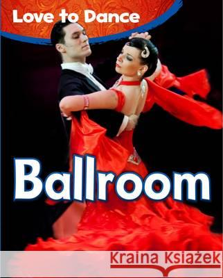 Ballroom Angela Royston 9781406249521 Raintree