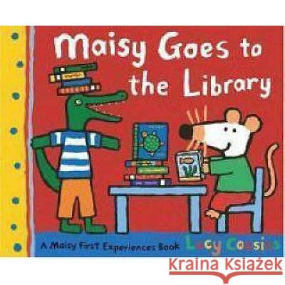 Maisy Goes to the Library Lucy Cousins 9781406306965