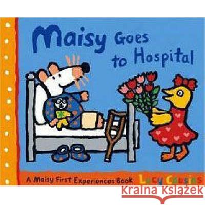 Maisy Goes to Hospital Lucy Cousins 9781406313260