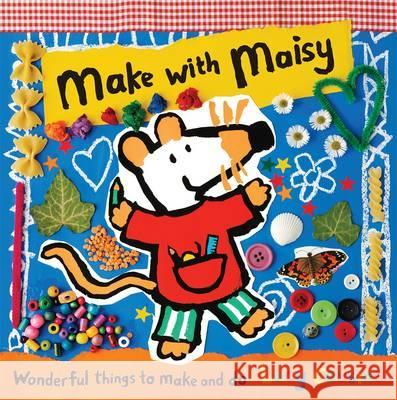 Make with Maisy Lucy Cousins 9781406339659