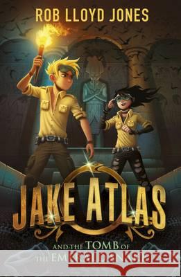 Jake Atlas and the Tomb of the Emerald Snake  Jones, Rob Lloyd 9781406361445
