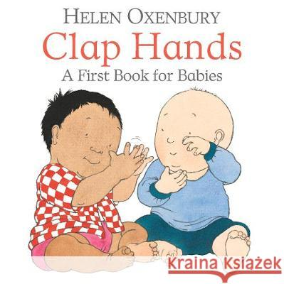 Clap Hands: A First Book for Babies Helen Oxenbury Helen Oxenbury  9781406382372