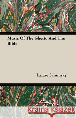 Music of the Ghetto and the Bible Lazare Saminsky 9781406739381