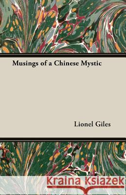 Musings Of A Chinese Mystic Lionel Giles 9781406739442 Wheeler Press