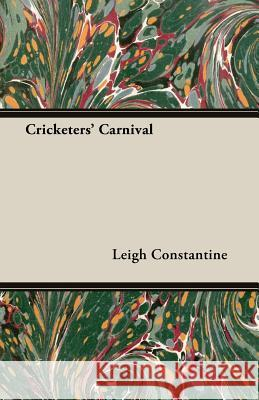 Cricketers' Carnival Leigh Constantine 9781406793550