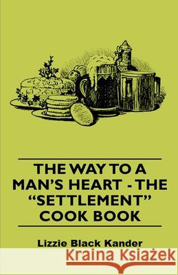 The Way to a Man's Heart - The Settlement Cook Book Mrs Simon Simon Kander 9781406793949