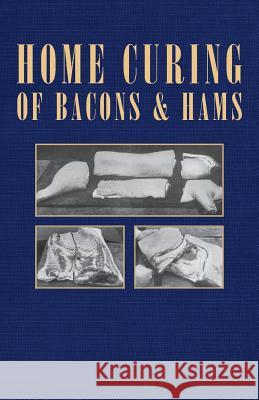 Home Curing Of Bacon And Hams Various 9781406797558