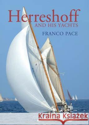 HERRESHOFF AND HIS YACHTS Franco Pace 9781408103791