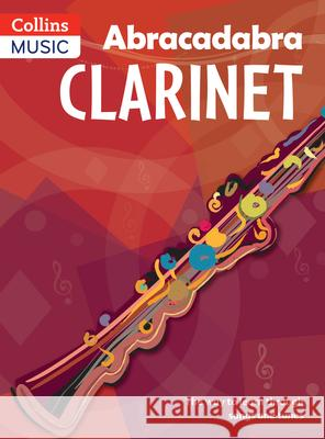 Abracadabra Clarinet (Pupil's book) : The Way to Learn Through Songs and Tunes Jonathan Rutland 9781408107652