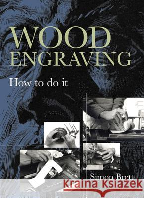 Wood Engraving: How to Do It Simon Brett 9781408127261 0