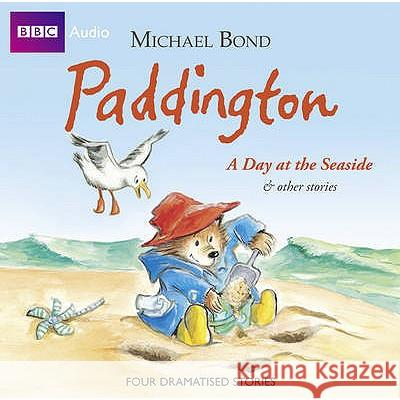 Paddington: A Day at the Seaside and Other Stories Michael Bond 9781408410042