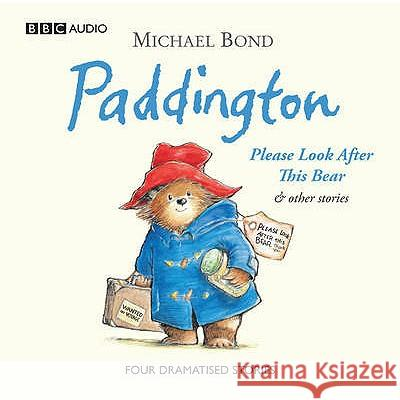 Paddington: Please Look After This Bear and Other Stories Michael Bond 9781408410059