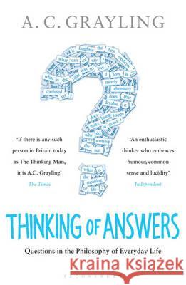 Thinking of Answers A C Grayling 9781408809532 Bloomsbury Trade