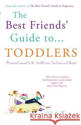 Best Friends' Guide to Toddlers  Iovine, Vicki 9781408814277