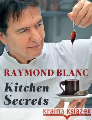 Kitchen Secrets Raymond Blanc 9781408822111